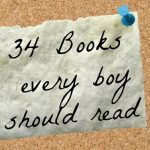 34 Books Every Boy Should Read