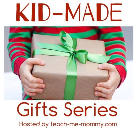 Kid-Made Gifts Series