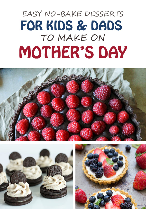 7 easy no-bake dessert for kids (and dads) to make on Mother's Day. That's a great gift that every mom will love.| at Non Toy Gifts