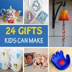 24 Gifts for Kids to Make