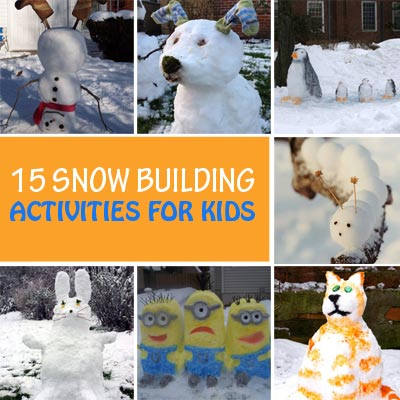 15 Snow Building Activities for Kids