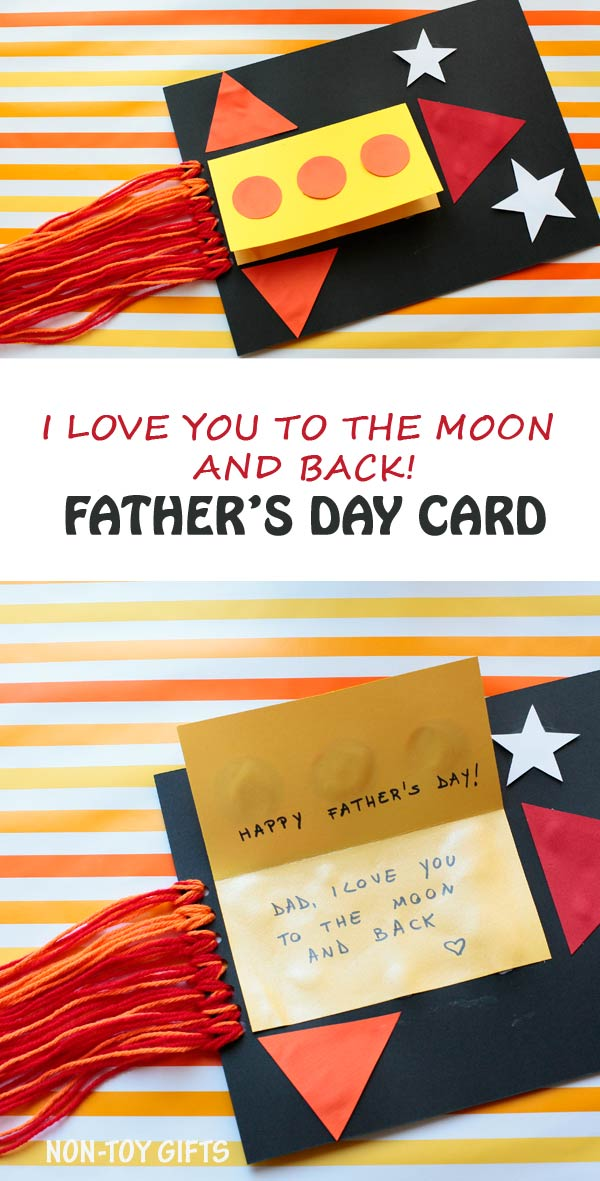 DIY Father's Day card to kids to make. I love you to the moon and back. A rocket card to celebrate dad. Easy card for preschoolers and kindergartners. | at Non-Toy Gifts