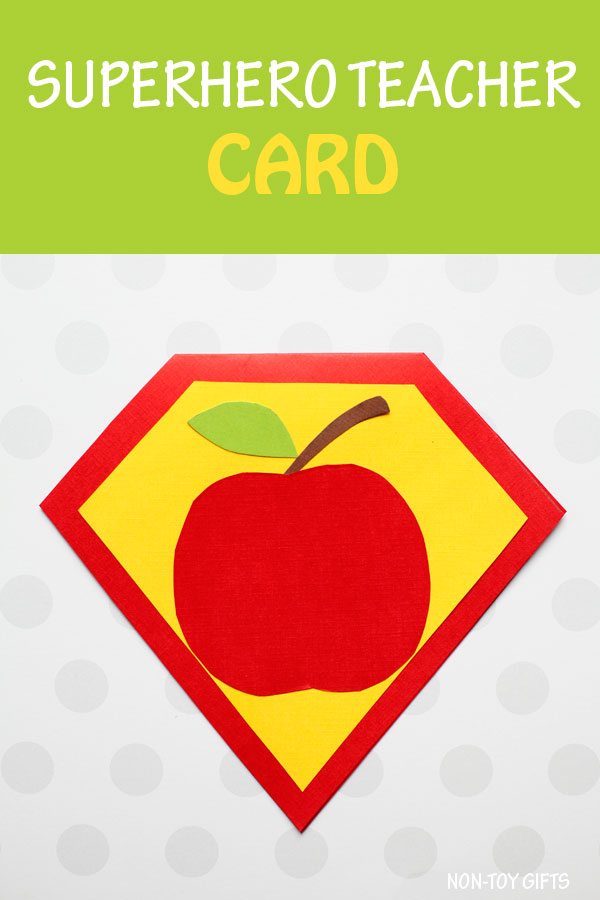 Superhero teacher card to make as a teacher appreciation gift or end of the school year card. #teacherapplecard #teachercard #applecard #superheroteacher #nontoygifts