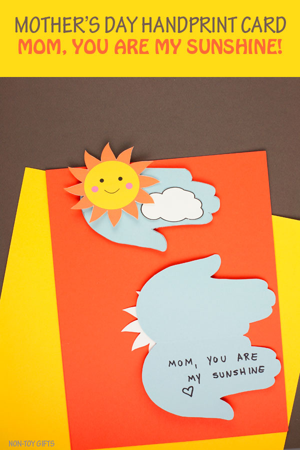 Mother's Day handprint sunshine card for kids to make. Mom, You are my sunshine card. #sunshine #handprintcard #nontoygifts
