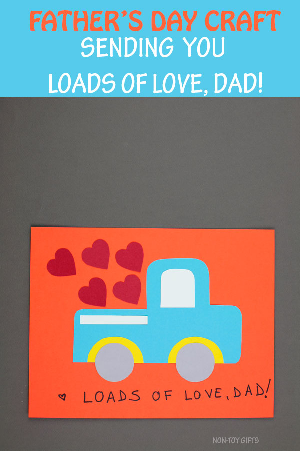 Father's Day truck craft for kids. Sending you loads of love, dad! Kid can make it for grandpa too. #fathersdaycraftkids #loadsoflove #nontoygifts #truckcraft